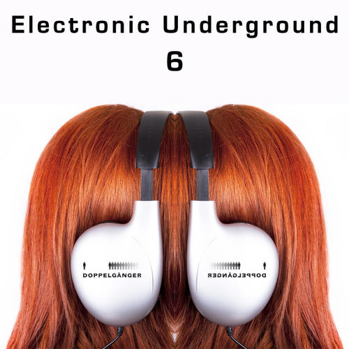 Album Art - Doppelganger pres. Electronic Underground Vol. 6