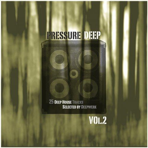 Album Art - Pressure Deep, Vol. 2 (20 Deep House Tracks Selected By Deepwerk)