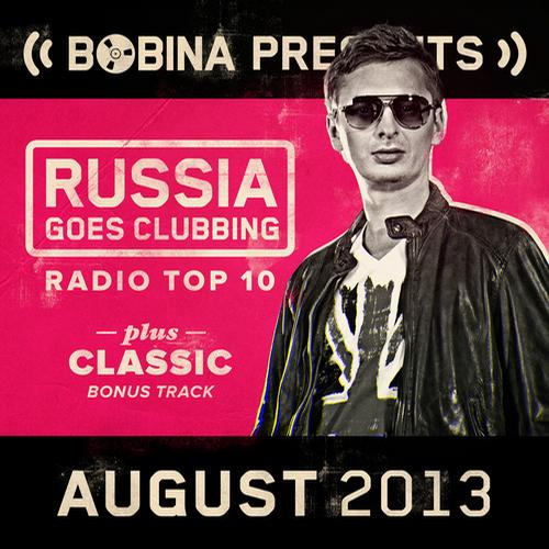 Album Art - Bobina presents Russia Goes Clubbing Radio Top 10 August 2013