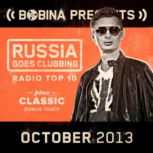 Album Art - Bobina presents Russia Goes Clubbing Radio Top 10 October 2013