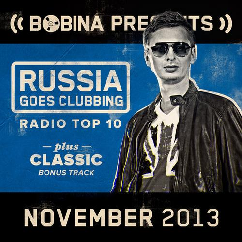Album Art - Bobina presents Russia Goes Clubbing Radio Top 10 November 2013