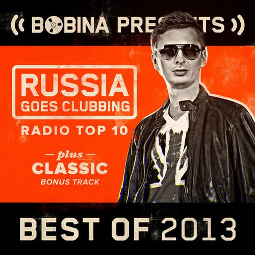 Album Art - Bobina presents Russia Goes Clubbing Radio Top 10 Best of 2013