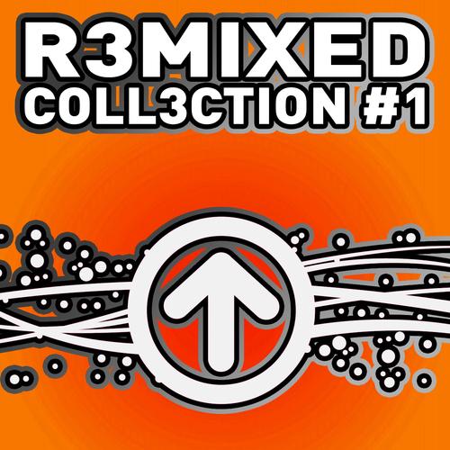 Album Art - R3MIXED - Coll3ction - # 1