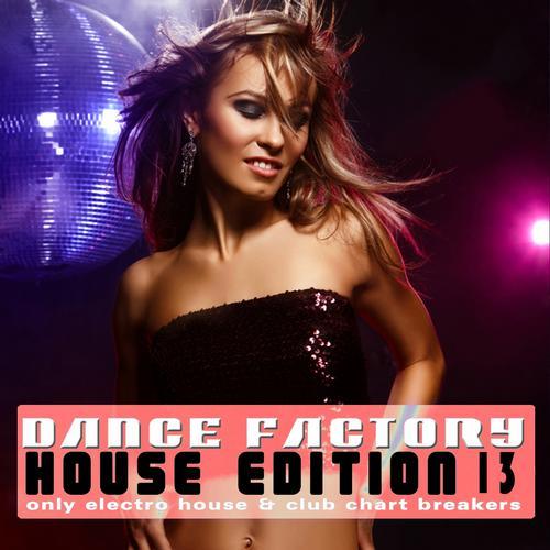 Album Art - Dance Factory - House Edition, Vol. 13