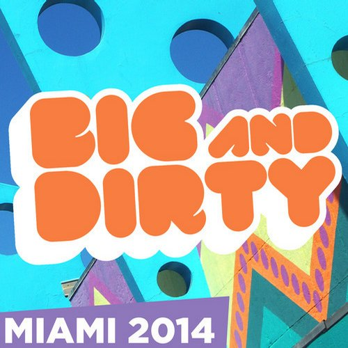 Album Art - Big and  Dirty Miami 2014