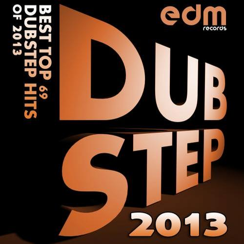 Album Art - Dubstep 2013 – Best Top 69 Dubstep Hits of 2013