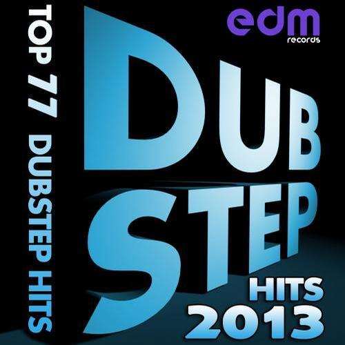 Dubstep Hits 2013 – Top 77 Dubstep Hits Album Art