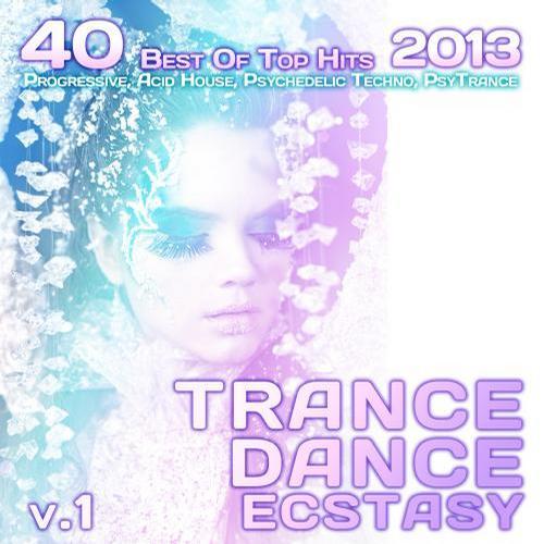 Trance Dance Ecstasy, Vol. 1 2013 (40 Best Of Top Hits, Progressive, Acid House, Psychedelic Techno) Album Art