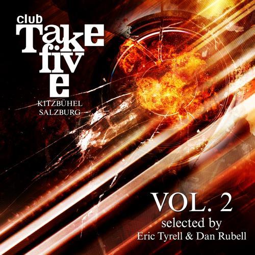 Club Take Five Kitzbuehel / Salzburg, Vol. 2 (Selected by Eric Tyrell & Dan Rubell) Album Art