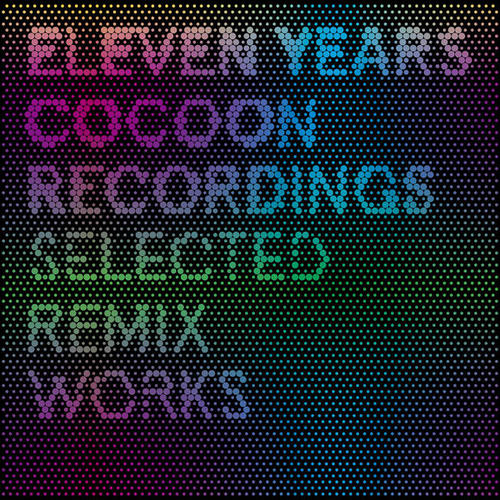 Album Art - 11 Years Cocoon Recordings: Selected Remix Works
