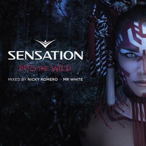Album Art - Sensation Into the Wild - Mixed by Nicky Romero & Mr. White