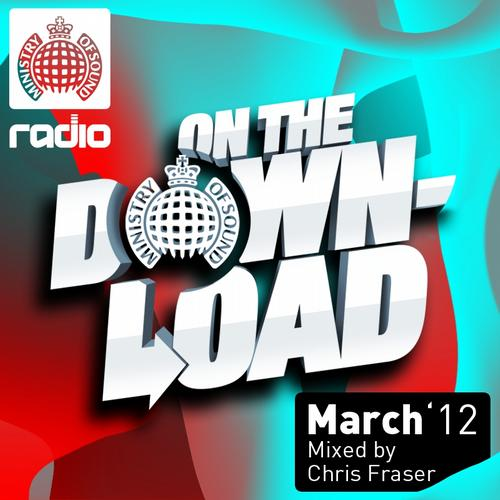 Album Art - Ministry Of Sound Radio Presents On The Download March 2012