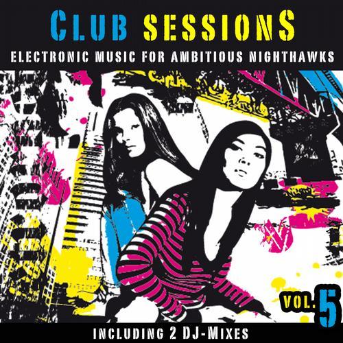 Album Art - Club Sessions Vol. 5 - Music For Ambitious Nighthawks