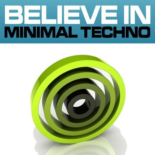 Believe In Minimal Techno, Volume 1 Album