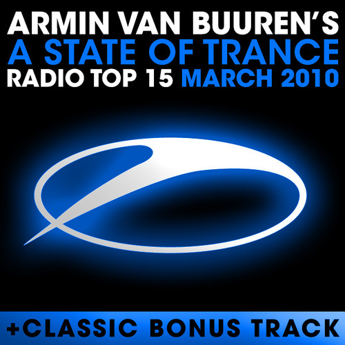 Album Art - A State Of Trance Radio Top 15 - March 2010 - Including Classic Bonus Track