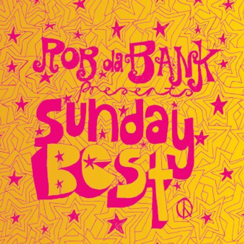 Album Art - Rob da Bank presents Sunday Best (The Best of 1997 'til Now!)