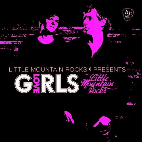 Album Art - Little Mountain Rocks Presents Love Girls - Mix Album
