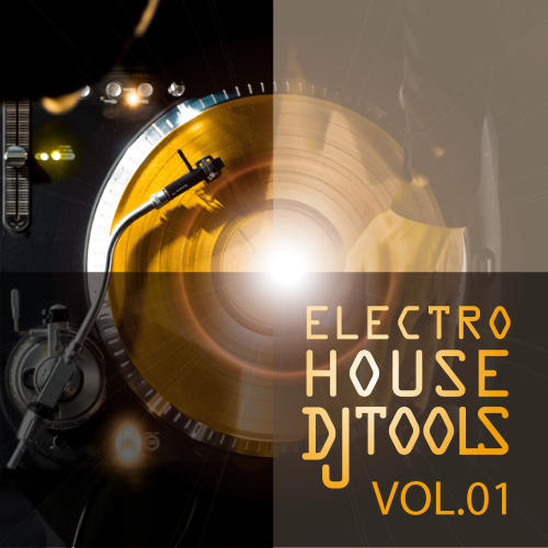 Album Art - Electro House Dj Tools Vol.01