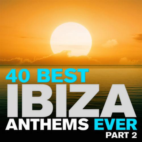 Album Art - 40 Best Ibiza Anthems Ever - Part 2