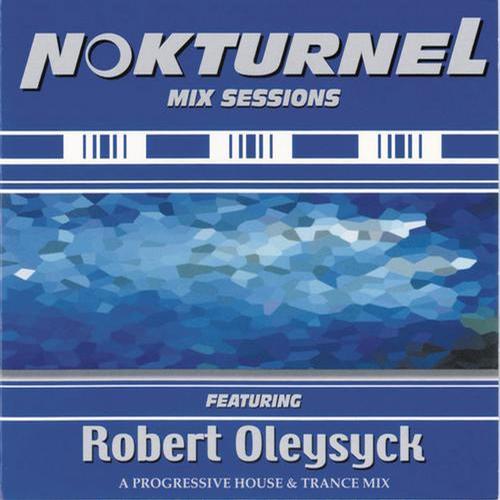Album Art - Nokturnel Mix Sessions (Continuous DJ Mix By Robert Oleysyck)