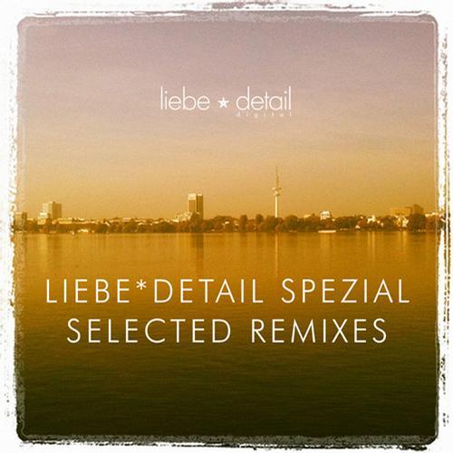 Album Art - Liebe*Detail Spezial - Selected Remixes