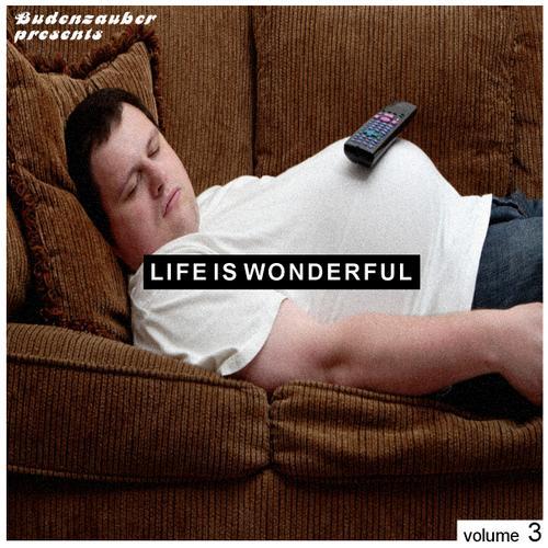 Album Art - Life Is Wonderful Volume 3 - Minimal Tech-House Edition