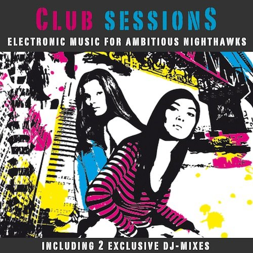 Album Art - Club Sessions - Music For Ambitious Nighthawks