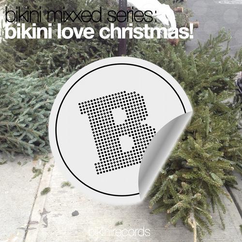 Album Art - Bikini Mixxed Series: Bikini Love Christmas!