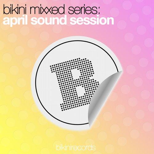 Album Art - Bikini Mixxed Series: April Sound Session