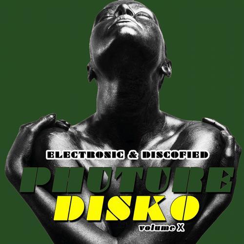 Album Art - Phuture Disko, Vol. 10 - Electrified & Discofied