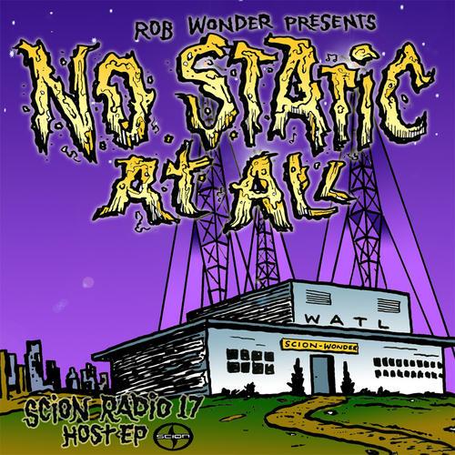 Album Art - Scion Radio 17 Host EP: Rob Wonder | No Static At All