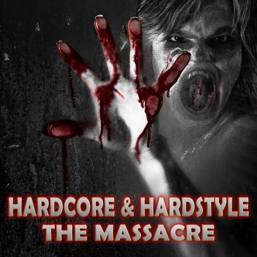 Album Art - Hardcore & Hardstyle - The Massacre