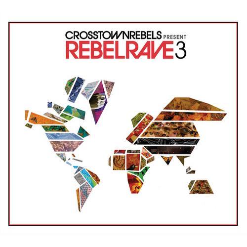 Album Art - Crosstown Rebels Present Rebel Rave 3