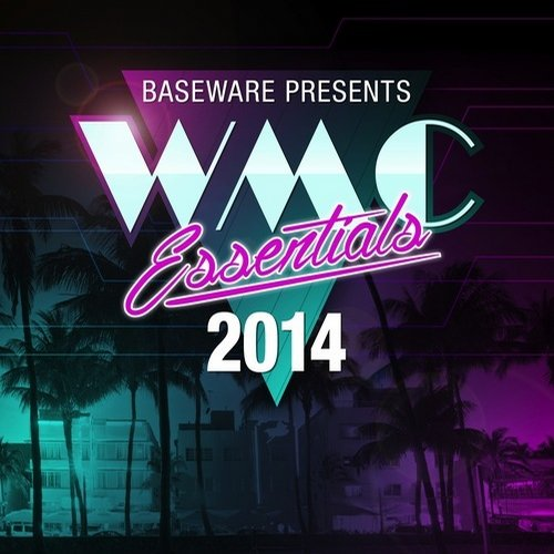 Baseware presents WMC Essentials 2014 Album