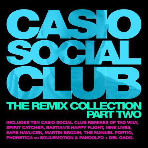 Album Art - Casio Social Club - The Remix Collection Part Two