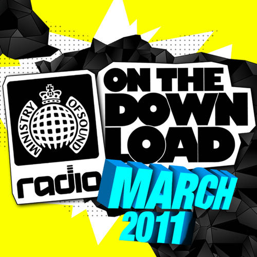 Album Art - Ministry Of Sound Radio Presents On The Download March 2011