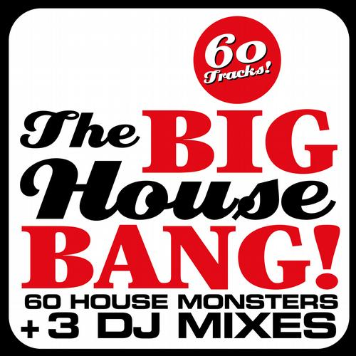 Album Art - THE BIG HOUSE BANG! - 60 House Monsters + 3 DJ Mixes