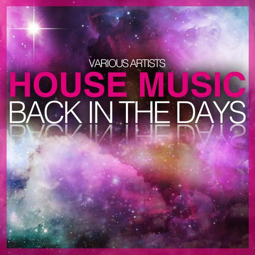 Album Art - HOUSE MUSIC - Back In The Days