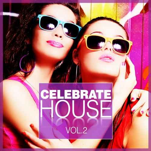 Album Art - Celebrate House Vol. 2
