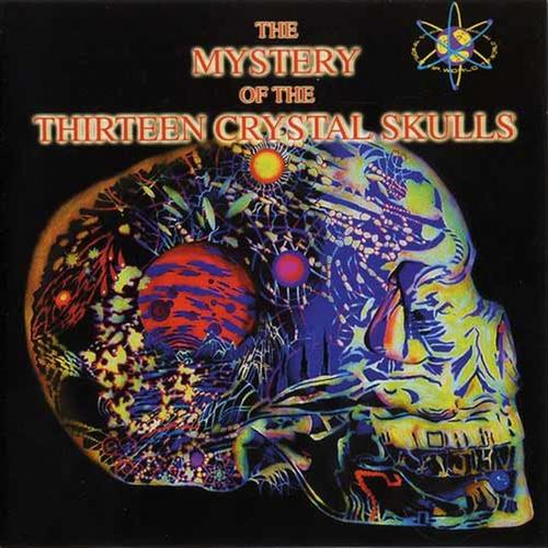 Album Art - The Mystery Of The Thirteen Crystal Skulls