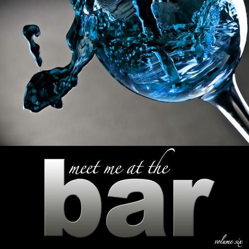 Album Art - Meet Me At The Bar - Vol. 6