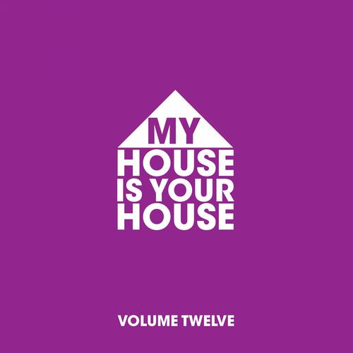 Album Art - My House Is Your House Vol. 12
