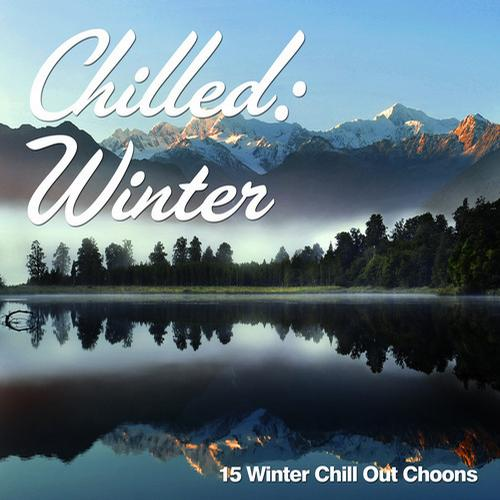 Album Art - Chilled: Winter (15 Winter Chill Out Choons)