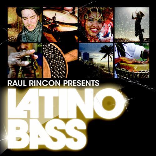 Album Art - Latino Bass Vol. 1 Presented By Raul Rincon