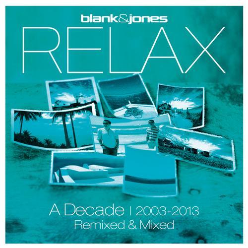 RELAX - A Decade 2003-2013 Remixed & Mixed Album Art
