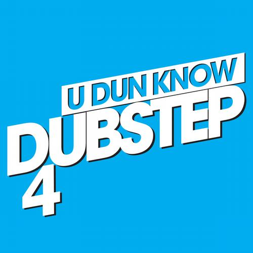 U Dun Know Dubstep 4 Album Art