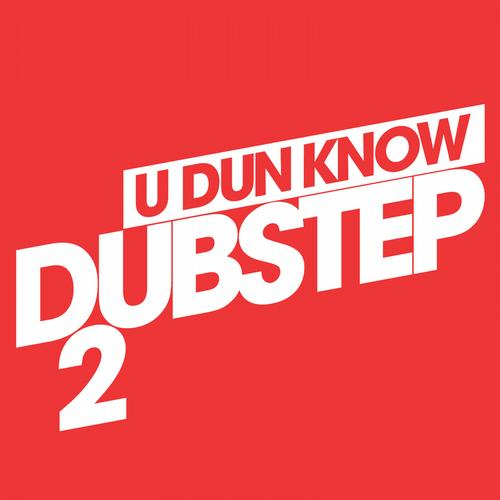 U Dun Know Dubstep 2 Album Art