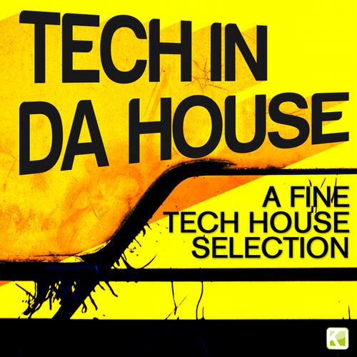 Album Art - Tech in da House - A Fine Tech House Selection