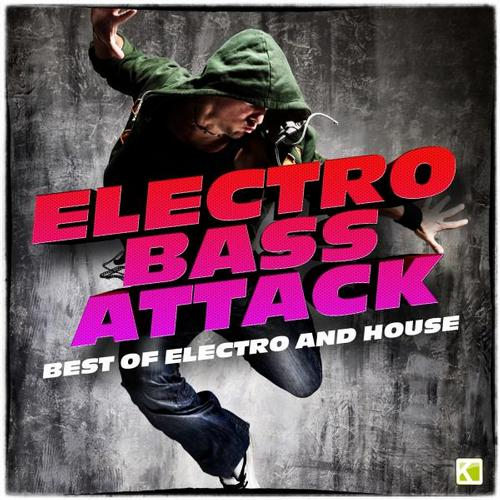 Album Art - Electro Bass Attack (Best of Electro & House)