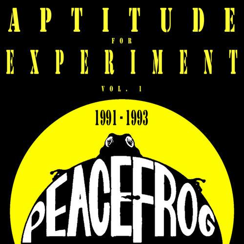 Peacefrog: Aptitude For Experiment Vol. 1 - 1991 - 1993 Album